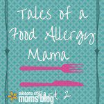 Tales of A Food Allergy Mama: Part 2