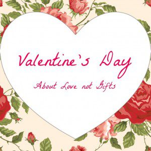 valentine's day about love not gifts