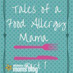 Tales of a Food Allergy Mama: Part 1
