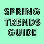 Spring Trends Guide