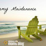 Mommy Maintenance