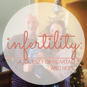 infertility- heartache-hope