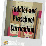 Toddler and Preschool Curriculum {From the Archives}