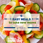 Easy Meals for New Moms!