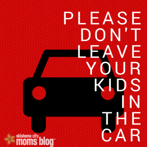 leave your kids in the car