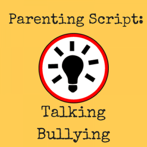 Parenting Script - Bullying