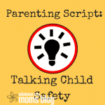 Parenting Script: 5 Tips for Parents on Tackling Child Safety