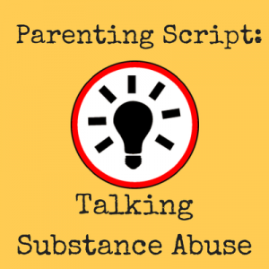Parenting Script - Substance Abuse