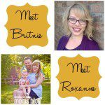 Meet Roxanne & Britnie {New Contributors!}