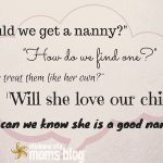 """A Nanny: Finding """"The One"""""""