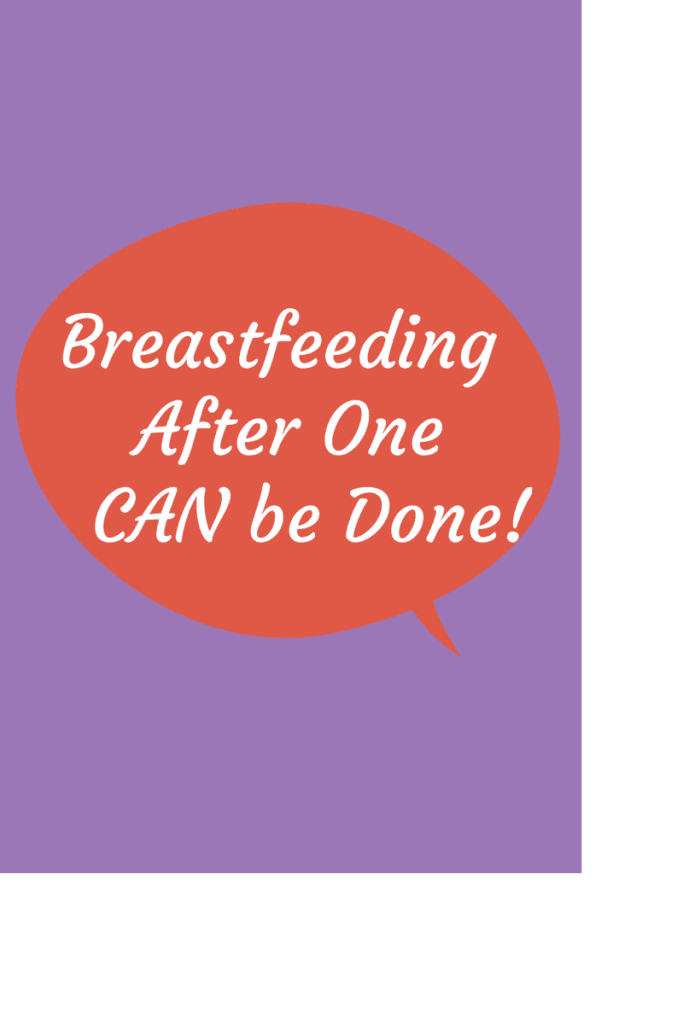 Breastfeedingafter One  CAN be Done!