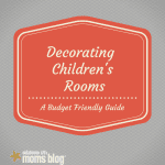 Decorating Children's Rooms: A Budget Friendly Guide