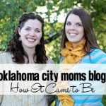 OKC Moms Blog: How it Came To Be