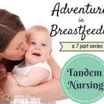 Preparing to Tandem Nurse A Toddler and Newborn