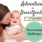 Adventures in Breastfeeding: Overcoming Challenges