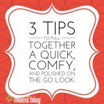 3 Style Tips for the Mom on the Go.