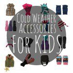 Cold Weather Accessories Your Kids Will LOVE