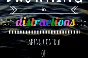 Drowning In Distractions