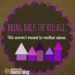 Bring Back The Village: We Weren't Meant to Mother Alone