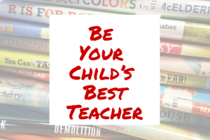 Be Your Child's Best Teacher