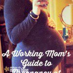 A Working Mom's Guide to Pregnancy at Work
