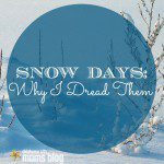 Snow Days: Why I Dread Them
