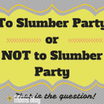 To Slumber Party or Not to Slumber Party: That is the question