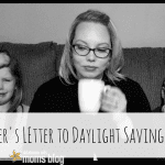 A Mother's Letter To Daylight Savings Time