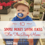 10 Simple Money Saving Hacks For The Busy Mom