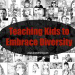 Teaching Children to Embrace Diversity