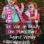 The War on Beauty: One Mom's Fight Against Worldly Standards