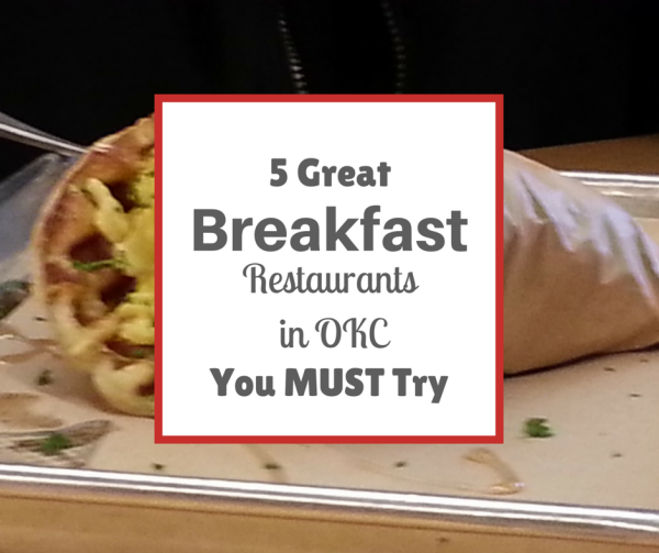 5 Great Breakfast Restaurants in Oklahoma City You Must Try -