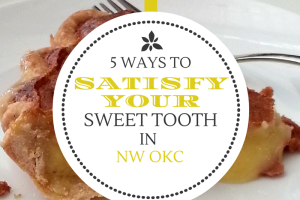 5 Ways to Satisfy Your Sweet Tooth in NW OKC