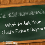 The Child Care Search: What Should You Ask?