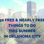 30 Free and Nearly Free Things to Do This Summer in Oklahoma City