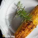Mom Meets Grill: Rosemary Corn on the Cob