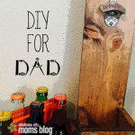 DIY Father's Day Gifts Dad Will Love!
