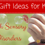 Gift Ideas for Children with Sensory Disorders