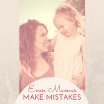 Even Mamas Make Mistakes