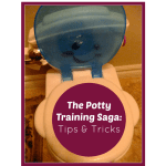 The Potty Training Saga: Tips & Tricks