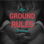 Ground Rules for Marriage