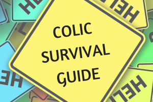 Colic Survival Guide