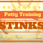 Potty Training Stinks!