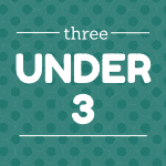 The Truth About Three Under Three