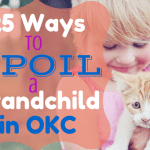25 Ways to Spoil a Grandchild in OKC