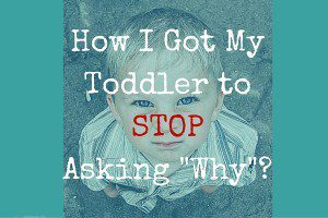 How I Got My Toddler to STOP Asking -Why--