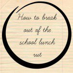 WOW Your Kids With These School Lunches!