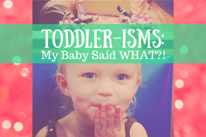 TODDLERISMS-