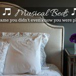 "Musical Beds: The ""Game"" I Didn't Sign Up For"