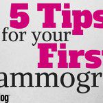 5 Tips for Your First Mammogram